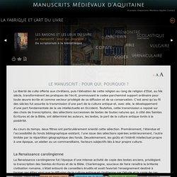 Le manuscrit : pour qui, pourquoi ?