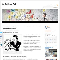 Le marketing du futur !Le Guide du Web