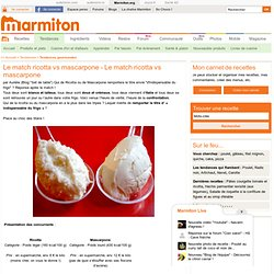 Le match ricotta vs mascarpone - Le match ricotta vs mascarpone -
