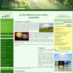 Le thé Matcha et ses vertus : propriétés