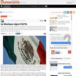 Le Mexique signe l'ACTA