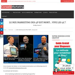 Le Mix Marketing des 4P est MORT... vive les 4C