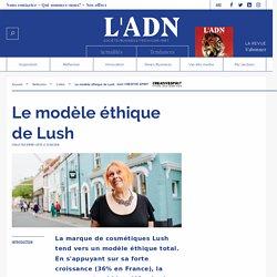 Lush modèle éthique
