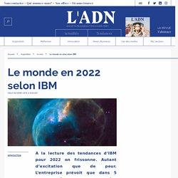 Le monde en 2022 selon IBM
