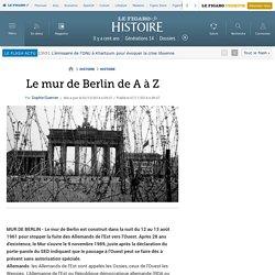 Le mur de Berlin de A à Z