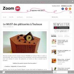 Le MUST des pâtisseries à Toulouse