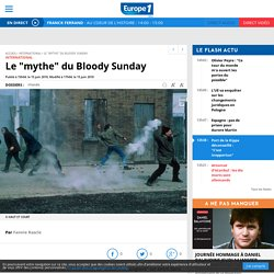 "Le ""mythe"" du Bloody Sunday"