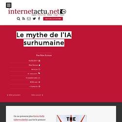 Le mythe de l'IA surhumaine