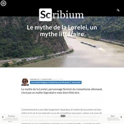 Le mythe de la Lorelei, un mythe littéraire
