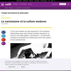 Le narcissisme et la culture moderne / COLLEGE INTERNATIONAL DE PHILOSOPHIE