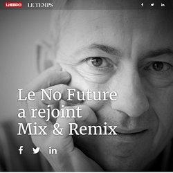 Le No Future a rejoint Mix & Remix