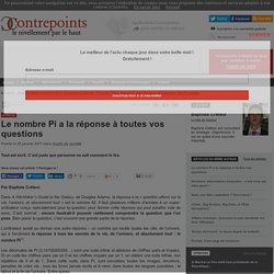 Le nombre Pi a la réponse à toutes vos questions