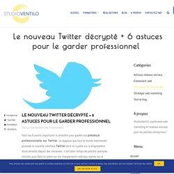 Le nouveau Twitter à la loupe