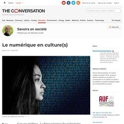 Le numérique en culture(s) - theconversation