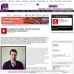 Le patrimoine (3/5) - Qu'est-ce que le patrimoine numérique ?