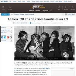 Le Pen : 30 ans de crises familiales au FN