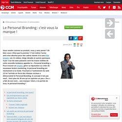 Le Personal Branding : c'est vous la marque !