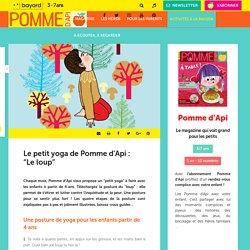"""Le petit yoga de Pommed'Api: """"Le loup"""" - Pomme d'Api"""