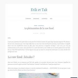 Le phénomène de la raw food – Etik et Tak