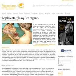 Le placenta, plus qu'un organe.