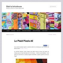 Le Plaid Pixels #2