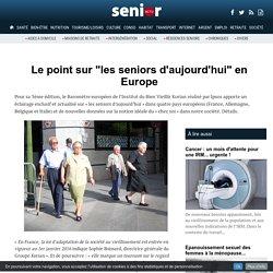 """Le point sur """"les seniors d'aujourd'hui"""" en Europe"""