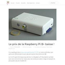 Le prix de la Raspberry Pi B+ baisse !