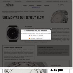 LE PRODUIT - slow watches