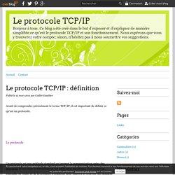 Le protocole TCP/IP : définition - Le protocole TCP/IP