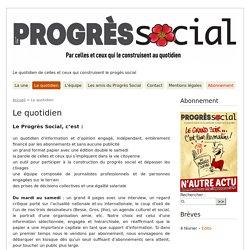 Le quotidien - Le Progrès Social