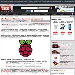 Le Raspberry Pi a 2 ans, et de beaux jours devant lui