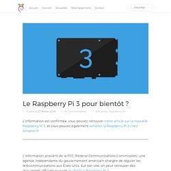Le Raspberry Pi 3 pour bientôt ?