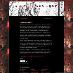 Le récentisme « La Roche Aux Loups