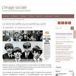 Le récit du selfie, ou la vanité au carré