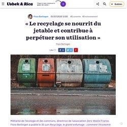 « Le recyclage se nourrit du jetable »