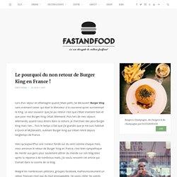 Le pourquoi du non retour de Burger King en France !