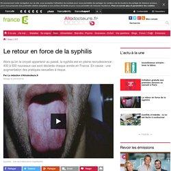 Le retour en force de la syphilis