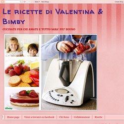 Le ricette di Valentina & Bimby