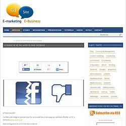 Le risque de ne pas avoir de page Facebook