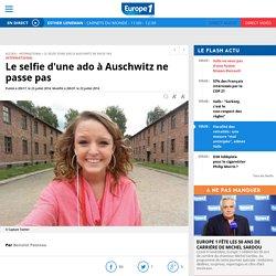 Le selfie d'une ado à Auschwitz ne passe pas