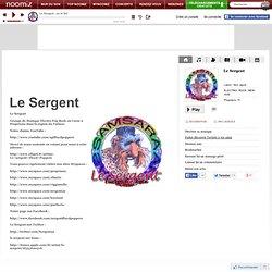 Le Sergent sur Noomiz, Ecoute gratuite de mp3, photos et clips vidéos