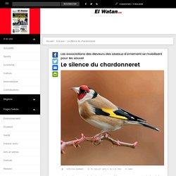 EL WATAN 25/07/19 Les associations des éleveurs des oiseaux d'ornement se mobilisent pour les sauver - Le silence du chardonneret