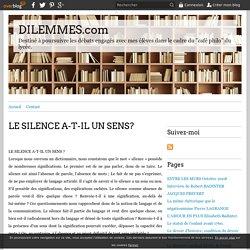 LE SILENCE A-T-IL UN SENS? - DILEMMES.com
