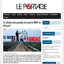 Le silence des pandas (ce que le WWF ne dit pas)