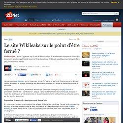 Le site Wikileaks sur le point d'être fermé ?