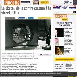 Le skate : de la contre culture à la street culture