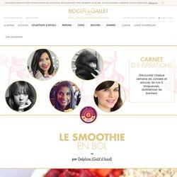 Le smoothie en bol - Roger Gallet