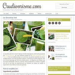 Le Smoothie Vert – Crudivorisme.com