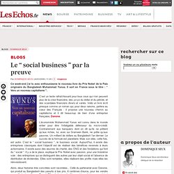 "Le "" social business "" par la preuve - Blogs Dominique Seux"