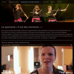 "Le spectacle ""Il est des moments…"""